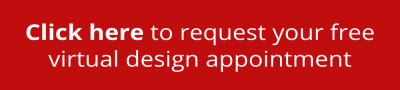 Click here to request your free virtual design appointment